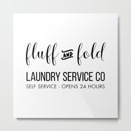 Fluff and Fold Laundry Service Co Metal Print
