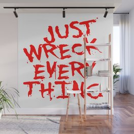 Just Wreck Everything Bright Red Grunge Graffiti Wall Mural