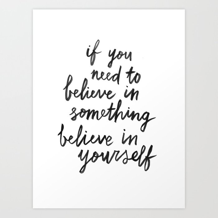 Believe In Yourself Kunstdrucke