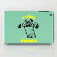 workout iPad Cases featuring Your workout is my warm up by Huebucket