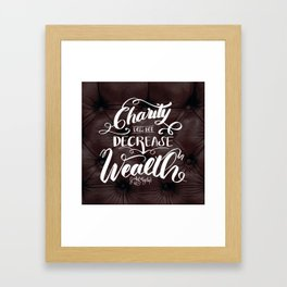 Charity does not decrease wealth Framed Art Print