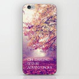 oh darling, lets be adventurous iPhone Skin