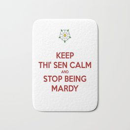 Keep Thi Sen Calm And Stop Being Mardy Bath Mat