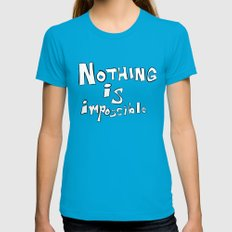 Nothing is Impossible Teal SMALL Womens Fitted Tee