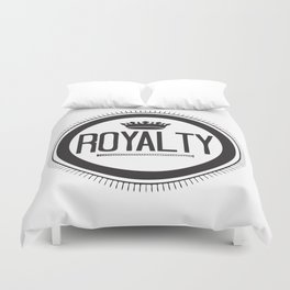 You Are #Royalty Duvet Cover