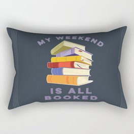 My Weekend Is All Booked Rectangular Pillow