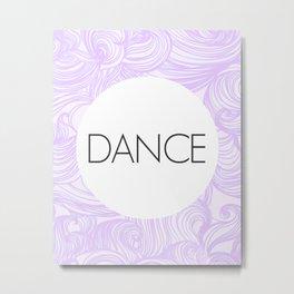 Dance - One Little Word Metal Print