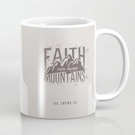 Faith Can Move Mountains Coffee Mug