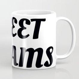 Sweet Dreams in Cursive in Black Coffee Mug