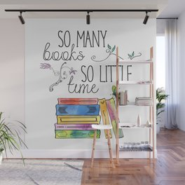 So Many Books, So Little Time Design Wall Mural