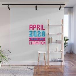 April 2020 Prank War Champion Winner Master Fools Day Quote Wall Mural