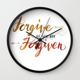 Forgive as you are Forgiven Wall Clock