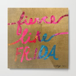 Fierce Like Frida Metal Print