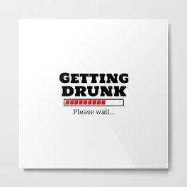 Getting Drunk Metal Print