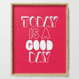 Today is a Good Day inspirational motivational typography poster bedroom wall home decor Serving Tray