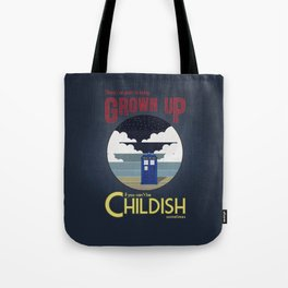 There's No Point in Being Grown Up... Tote Bag
