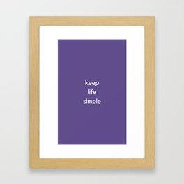 KEEP LIFE SIMPLE Framed Art Print