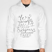 oscar wilde Hoodies featuring QUOTE: Be Yourself, Everyone Else is Already Taken ~ Oscar Wilde by Renée Sharelle