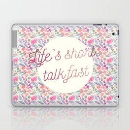 Life's short, talk fast Laptop & iPad Skin