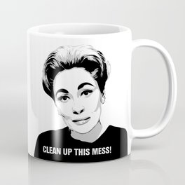 Mommie Dearest - Clean up this Mess! - Pop Art Coffee Mug