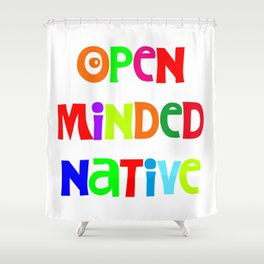 Open minded Native Shower Curtain