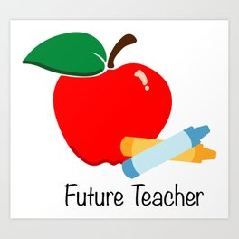 Future Teacher Art Print