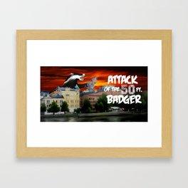 Attack of the 50 Ft. Badger Framed Art Print