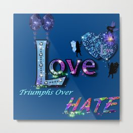 Love Triumphs Over HATE Metal Print