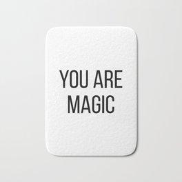 You are magic Bath Mat