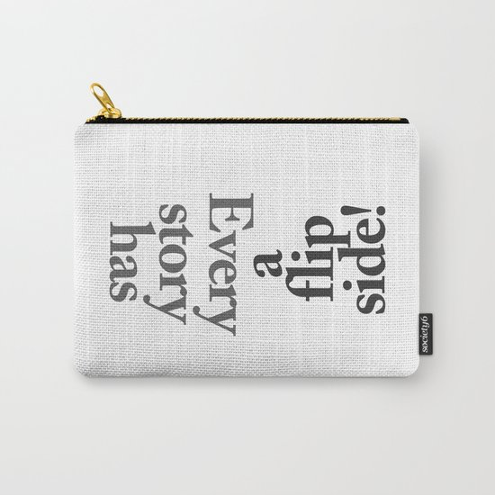 Every  story  has  a flip  side! Carry-All Pouch