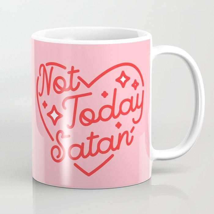 not today satan II Kaffeebecher