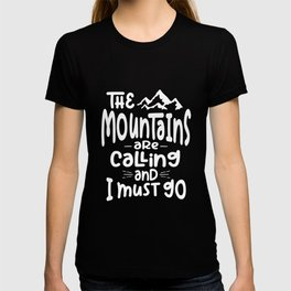The Mountains Are Calling and I Must Go - Outdoor Lovers T-shirt