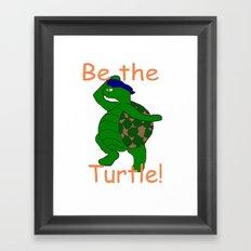 Be the Turtle Framed Art Print