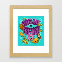Fry-Day Framed Art Print