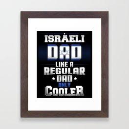 Israeli Dad Like A Regular Dad Only Cooler Framed Art Print
