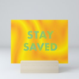 Stay Saved Mini Art Print