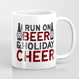 I Run On Beer & Holiday Cheer, Funny, Quote Coffee Mug