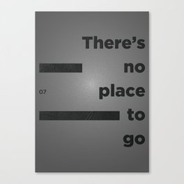 Graphic Poster #07 - There's No Place To Go Canvas Print