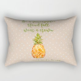 Be a pineapple- stand tall, wear a crown and be sweet on the inside Rectangular Pillow