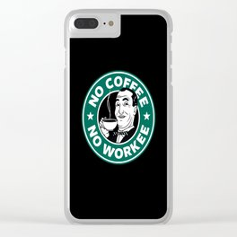 No coffee No workee Clear iPhone Case