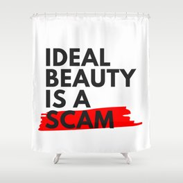 Ideal Beauty is a Scam Shower Curtain