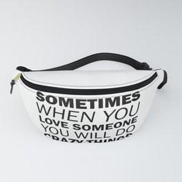 """Sometimes when you love someone, you will do crazy things."" Villanelle, Killing Eve Fanny Pack"
