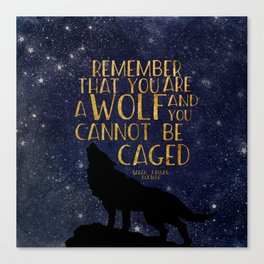 Remember that you are a wolf and you cannot be changed - ACOWAR Canvas Print