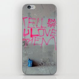 Tell Them That You Love Them iPhone Skin