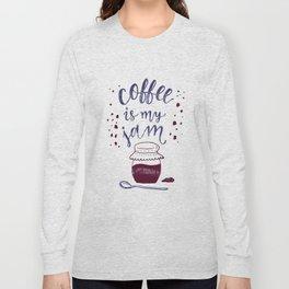 Coffee Is My Jam Long Sleeve T-shirt