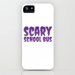 Halloween Spooky Driving Hallows Eve Gift This Is My Scary School Bus Driver Costume iPhone Case