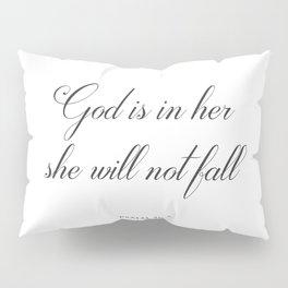 Psalm 46:5 God is within her, she will not fall Religious Art Print Pillow Sham