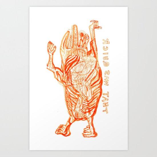 THAT WAS QUICK - 2012 - C Art Print