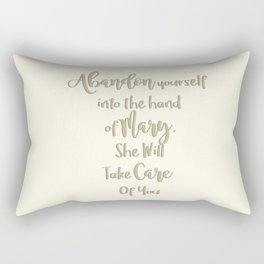 Abandon yourself into the hand of Mary - She will take care of you - Our Lady of the Navigators Rectangular Pillow