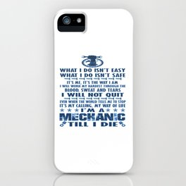 I'M A MECHANIC TILL I DIE iPhone Case